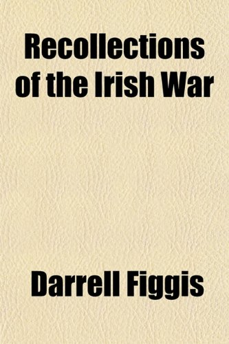 9781152797109: Recollections of the Irish War
