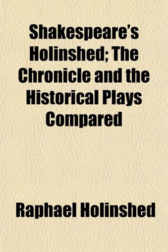9781152804081: Shakespeare's Holinshed; The Chronicle and the Historical Plays Compared