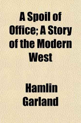 9781152806429: A Spoil of Office; A Story of the Modern West