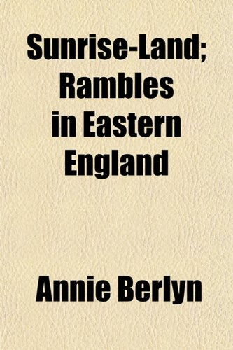 9781152807426: Sunrise-Land; Rambles in Eastern England