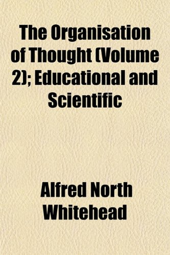 9781152809574: The Organisation of Thought (Volume 2); Educational and Scientific