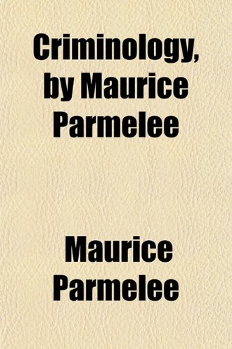 9781152821781: Criminology, by Maurice Parmelee