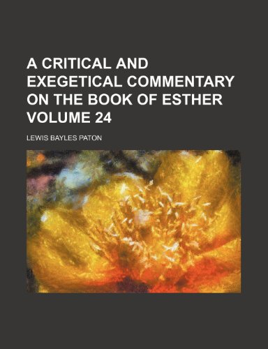 9781152822146: A critical and exegetical commentary on the Book of Esther Volume 24