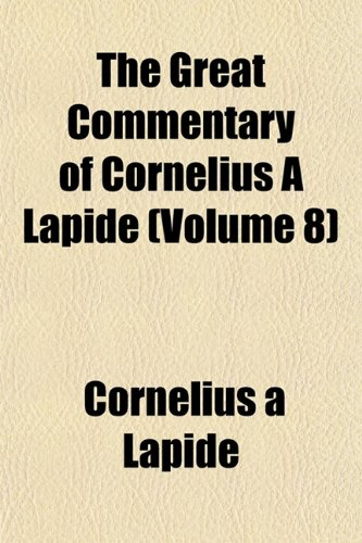 9781152830400: The Great Commentary of Cornelius Lapide (Volume 8)