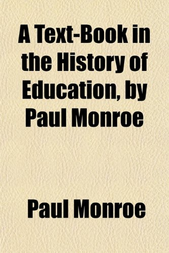 9781152834194: A Text-Book in the History of Education, by Paul Monroe