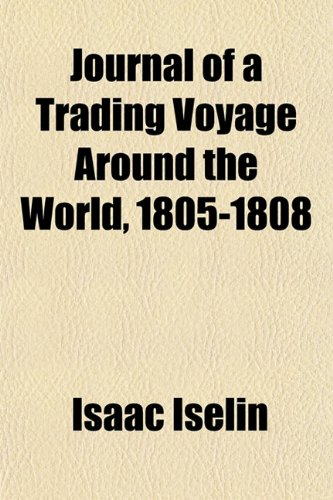 9781152842229: Journal of a Trading Voyage Around the World, 1805-1808