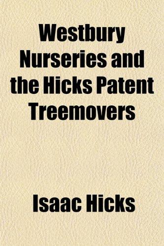 9781152845251: Westbury Nurseries and the Hicks Patent Treemovers