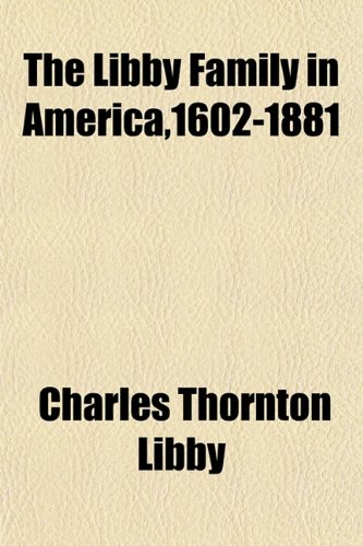 9781152847064: The Libby Family in America,1602-1881