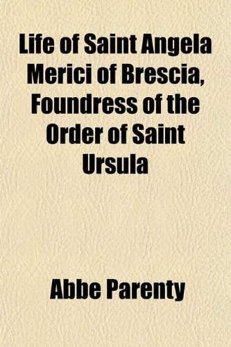 9781152848214: Life of Saint Angela Merici of Brescia, Foundress of the Order of Saint Ursula