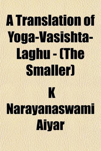 9781152849792: A Translation of Yoga-Vâsishta-Laghu - (The Smaller)
