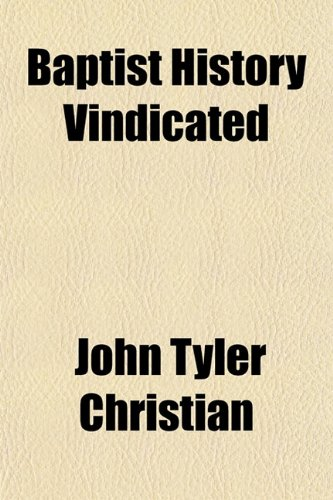 9781152869530: Baptist History Vindicated