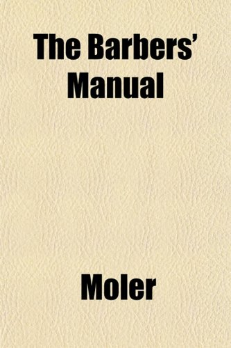 The Barbers' Manual: Moler