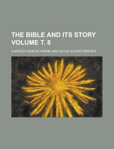 9781152871014: The Bible and Its Story Volume . 8