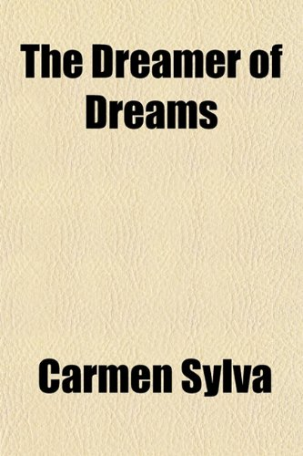 9781152885738: The Dreamer of Dreams