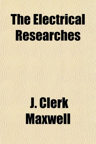 9781152890435: The Electrical Researches