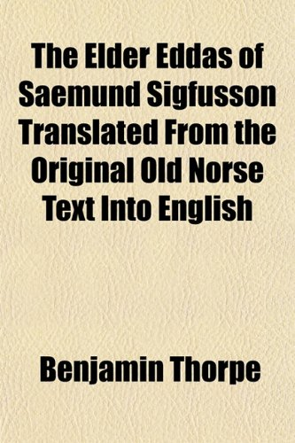 9781152892842: The Elder Eddas of Saemund Sigfusson Translated From the Original Old Norse Text Into English