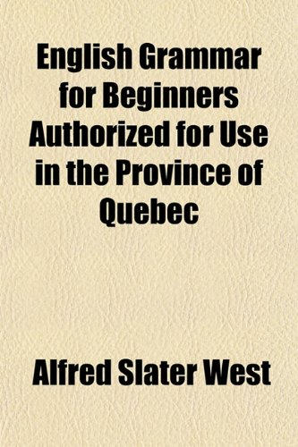 9781152900509: English Grammar for Beginners Authorized for Use in the Province of Quebec