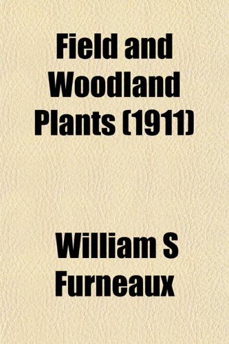 9781152906884: Field and Woodland Plants (1911)