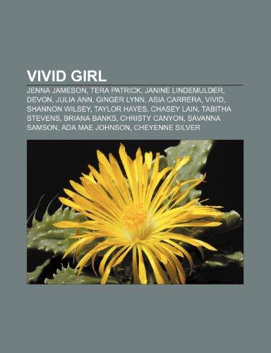 9781152908307: Vivid Girl: Jenna Jameson, Tera Patrick, Janine Lindemulder, Devon, Julia Ann, Ginger Lynn, Asia Carrera, Vivid, Shannon Wilsey, T