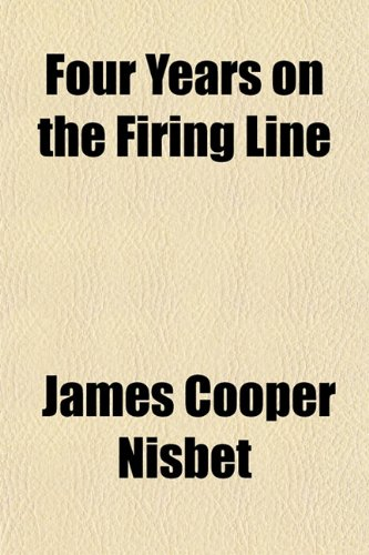 9781152915466: Four Years on the Firing Line