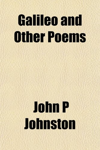 Galileo and Other Poems (1152917803) by Johnston, John P