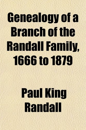 9781152921443: Genealogy of a Branch of the Randall Family, 1666 to 1879