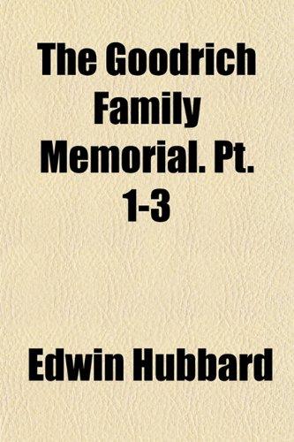 9781152925854: The Goodrich Family Memorial. Pt. 1-3