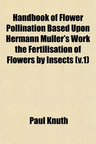 9781152932227: Handbook of Flower Pollination Based Upon Hermann Müller's Work the Fertilisation of Flowers by Insects (v.1)