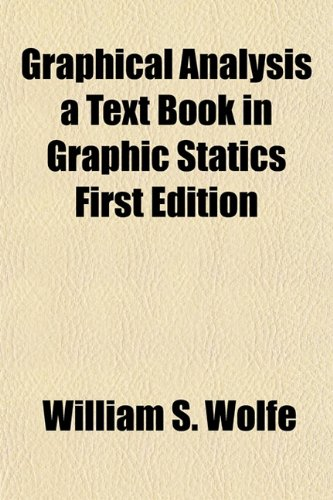 9781152934597: Graphical Analysis a Text Book in Graphic Statics First Edition
