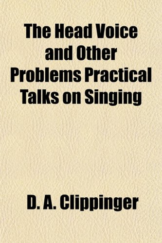 9781152938519: The Head Voice and Other Problems Practical Talks on Singing