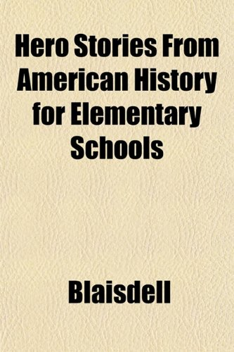 9781152939646: Hero Stories from American History for Elementary Schools