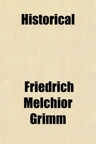 Historical (9781152942226) by Grimm, Friedrich Melchior