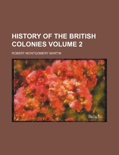 9781152946866: History of the British colonies Volume 2
