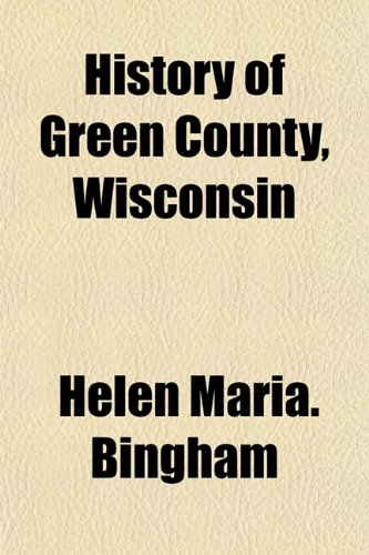 9781152949379: History of Green County, Wisconsin