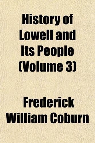 9781152951938: History of Lowell and Its People (Volume 3)