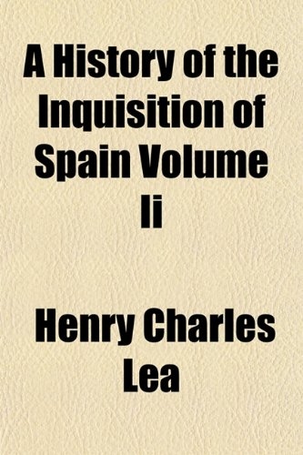 9781152955561: A History of the Inquisition of Spain Volume Ii