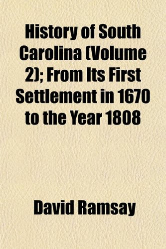 9781152955882: History of South Carolina (Volume 2); From Its First Settlement in 1670 to the Year 1808