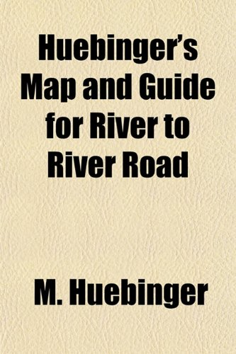 9781152961661: Huebinger's Map and Guide for River to River Road
