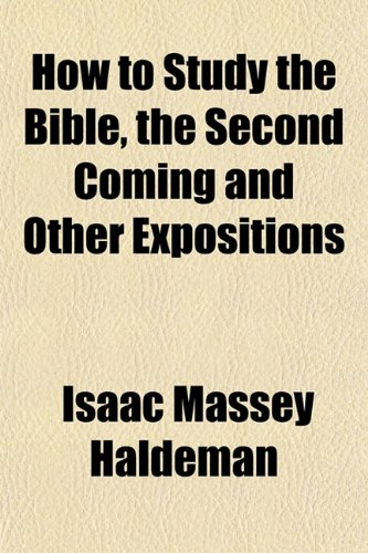 9781152961838: How to Study the Bible, the Second Coming and Other Expositions