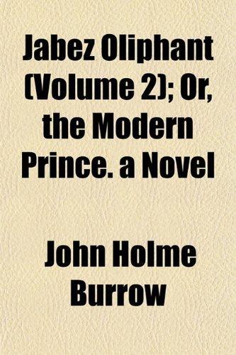 9781152976610: Jabez Oliphant (Volume 2); Or, the Modern Prince. a Novel