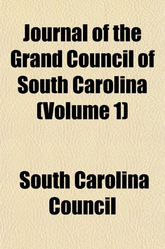 9781152984165: Journal of the Grand Council of South Carolina (Volume 1)