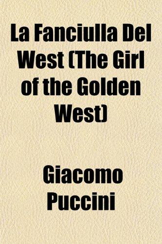9781152989054: La Fanciulla del West (the Girl of the Golden West)