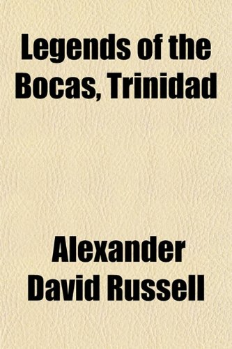 9781152999015: Legends of the Bocas, Trinidad