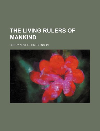 9781153016230: The living rulers of mankind