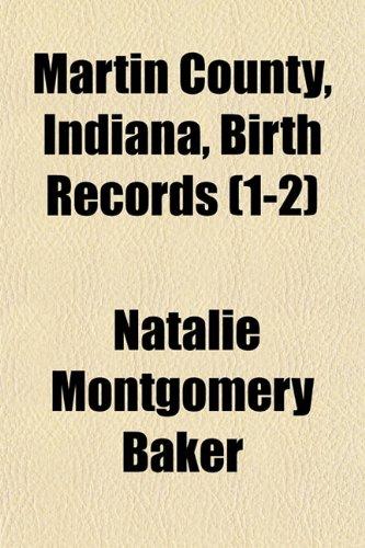 9781153021036: Martin County, Indiana, Birth Records (1-2)