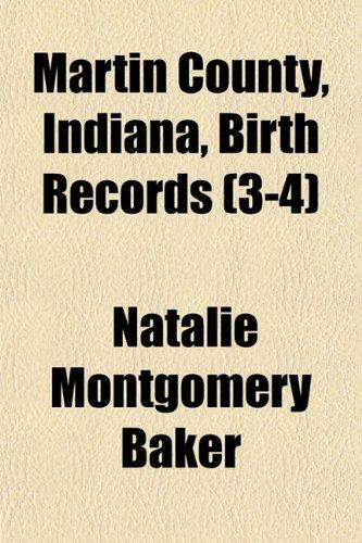 9781153021050: Martin County, Indiana, Birth Records (3-4)