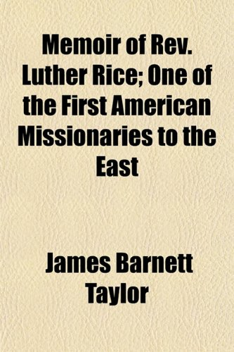 9781153025188: Memoir of Rev. Luther Rice; One of the First American Missionaries to the East
