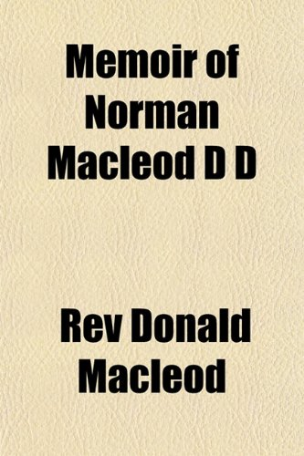 9781153028691: Memoir of Norman Macleod D D