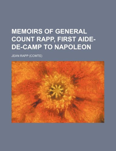 9781153029124: Memoirs of General Count Rapp, first aide-de-camp to Napoleon