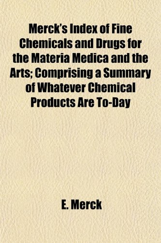 9781153032421: Merck's Index of Fine Chemicals and Drugs for the Materia Medica and the Arts; Comprising a Summary of Whatever Chemical Products Are To-Day